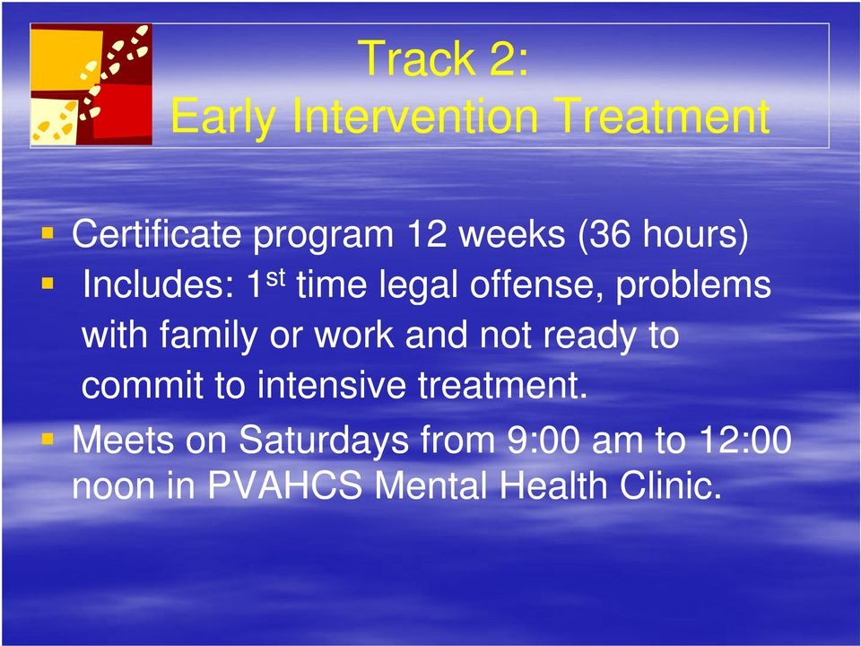or work and not ready to commit to intensive treatment.