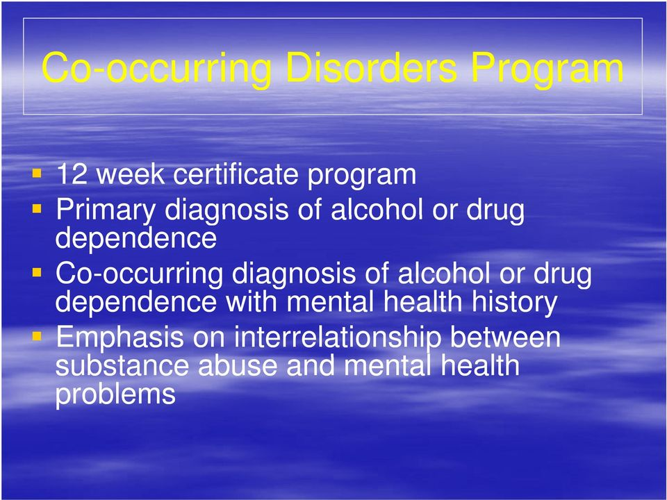 diagnosis of alcohol or drug dependence with mental health history