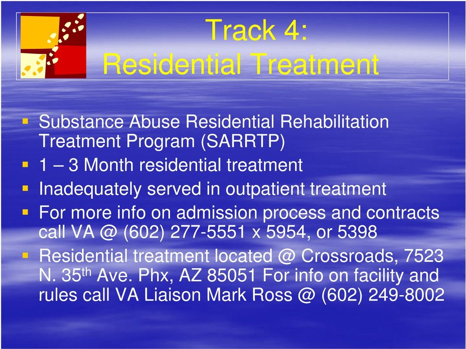process and contracts call VA @ (602) 277-5551 x 5954, or 5398 Residential treatment t t located @