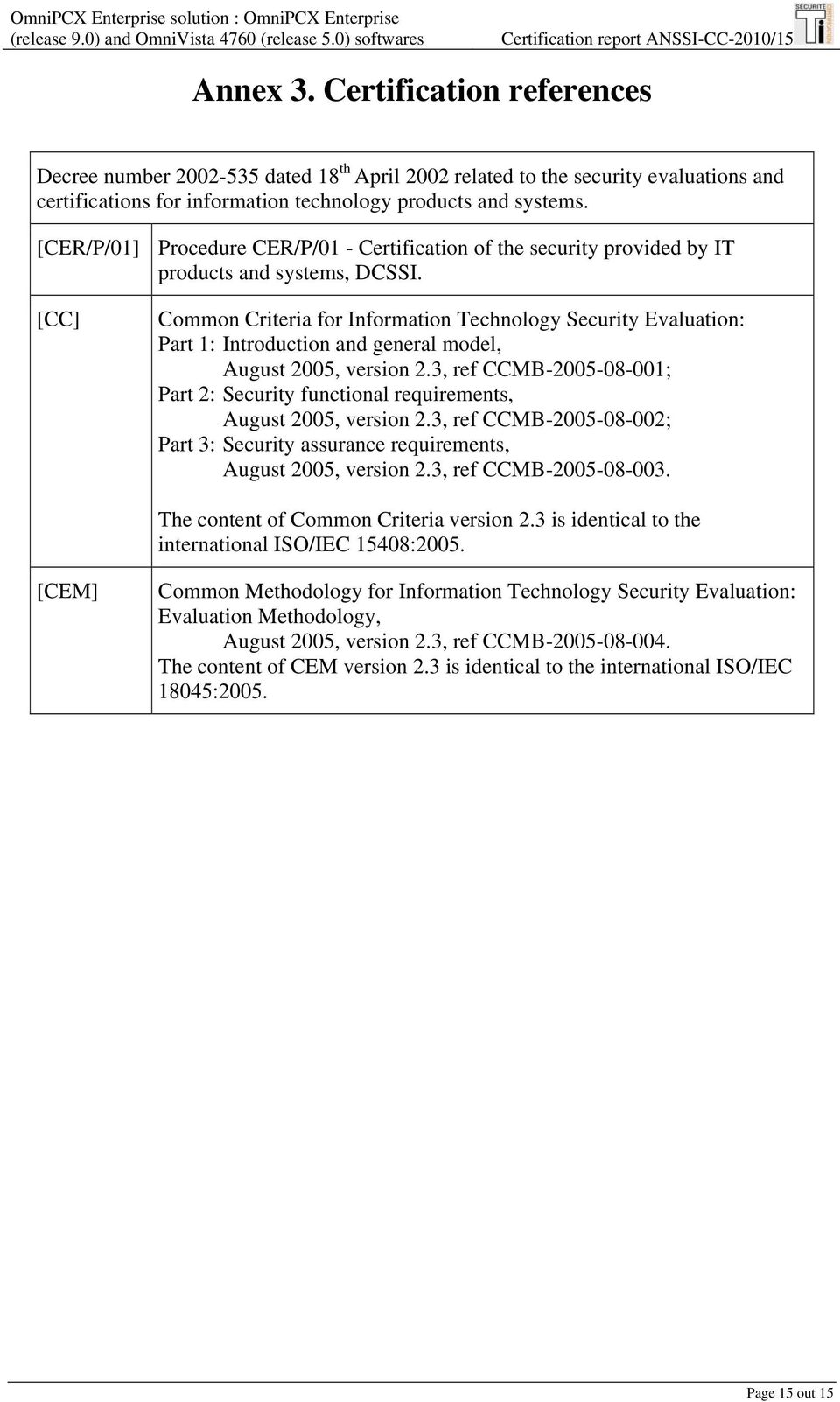 [CER/P/01] Procedure CER/P/01 - Certification of the security provided by IT products and systems, DCSSI.