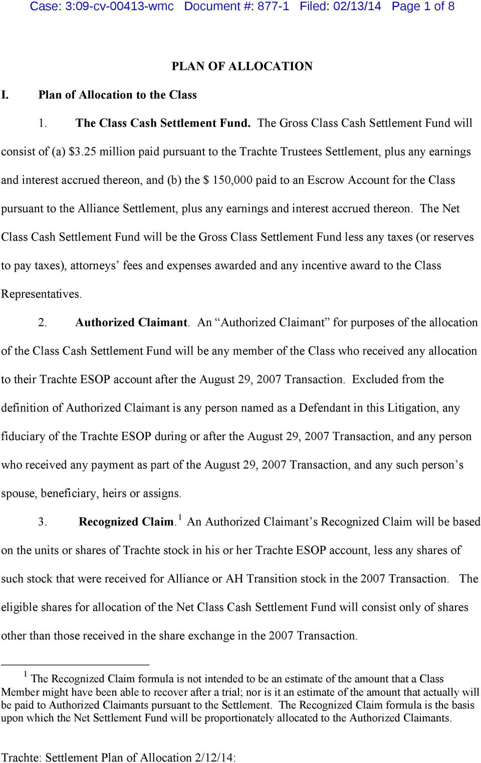 25 million paid pursuant to the Trachte Trustees Settlement, plus any earnings and interest accrued thereon, and (b) the $ 150,000 paid to an Escrow Account for the Class pursuant to the Alliance