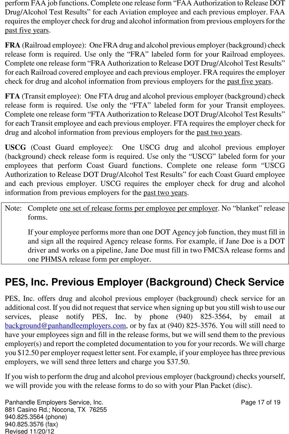 FRA (Railroad employee): One FRA drug and alcohol previous employer (background) check release form is required. Use only the FRA labeled form for your Railroad employees.