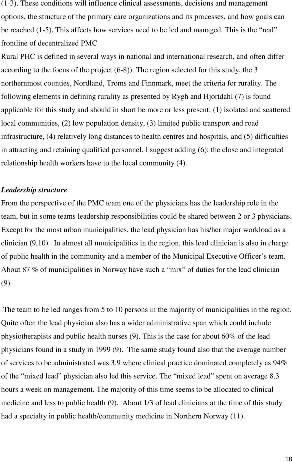 This is the real frontline of decentralized PMC Rural PHC is defined in several ways in national and international research, and often differ according to the focus of the project (6-8)).