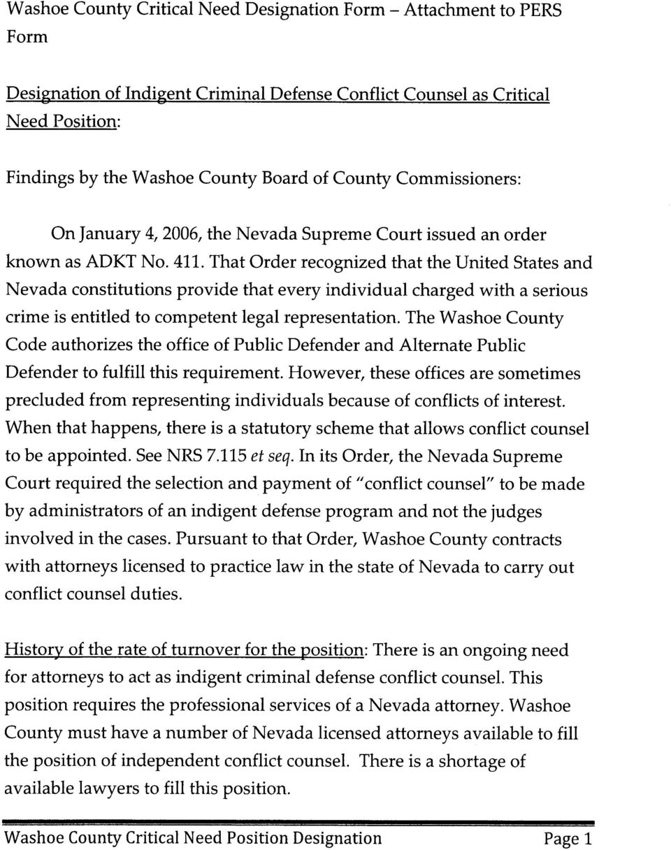 That Order recognized that the United States and Nevada constitutions provide that every individual charged with a serious crime is entitled to competent legal representation.