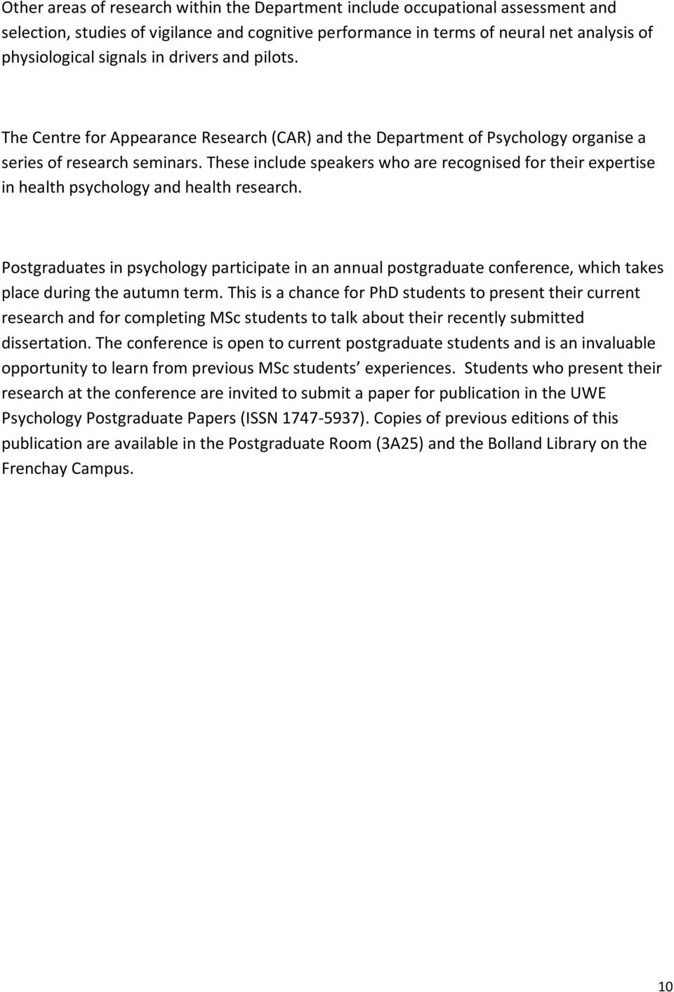 msc health psychology dissertation The topic health psychology is presenting an excellent theme for the dissertation writing and also with the readers it will make the person who reads the dissertation paper very pleased there are several points the writer has to include or write while lettering a dissertation paper on health psychology.