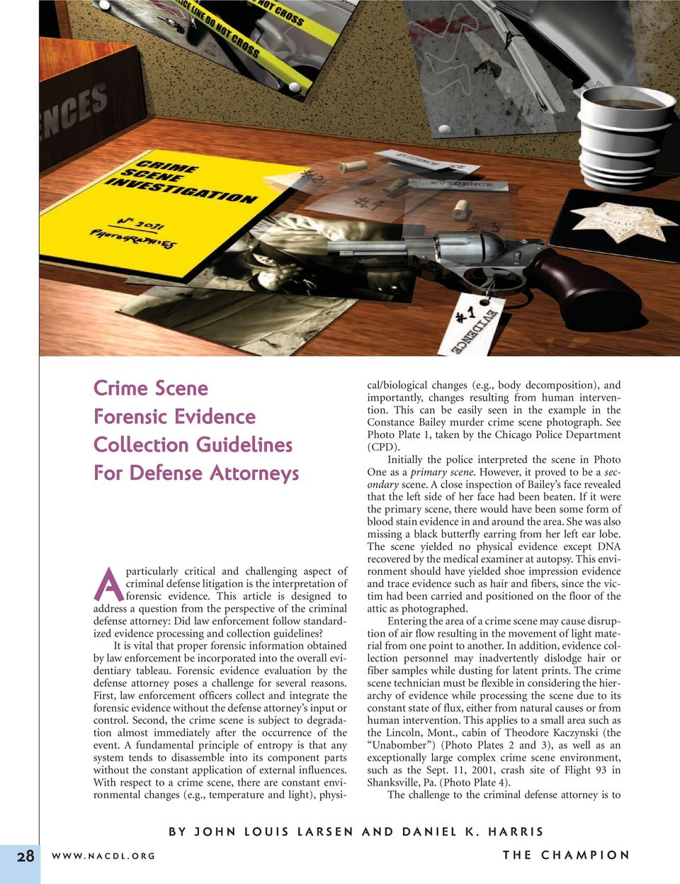 It is vital that proper forensic information obtained by law enforcement be incorporated into the overall evidentiary tableau.
