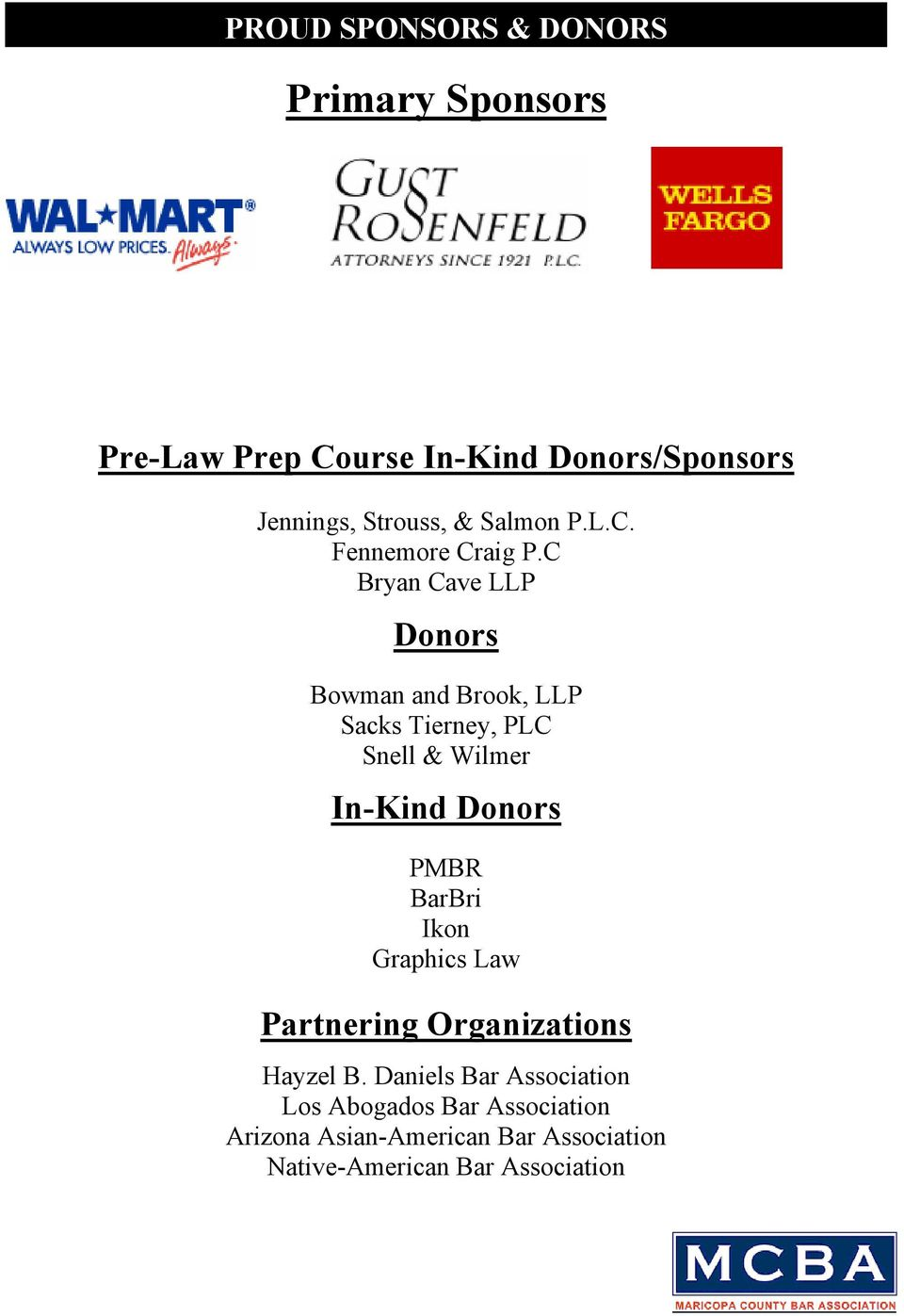C Bryan Cave LLP Donors Bowman and Brook, LLP Sacks Tierney, PLC Snell & Wilmer In-Kind Donors PMBR