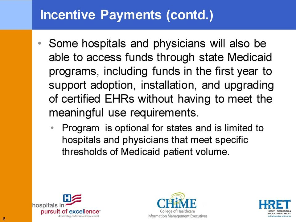 including funds in the first year to support adoption, installation, and upgrading of certified EHRs