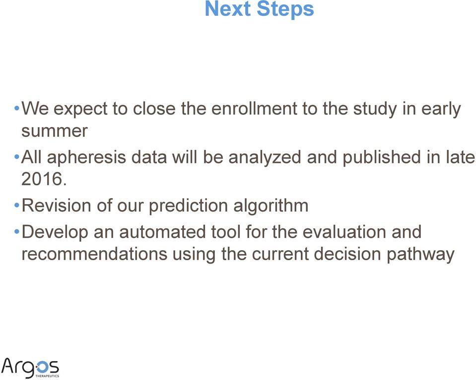 2016. Revision of our prediction algorithm Develop an automated tool