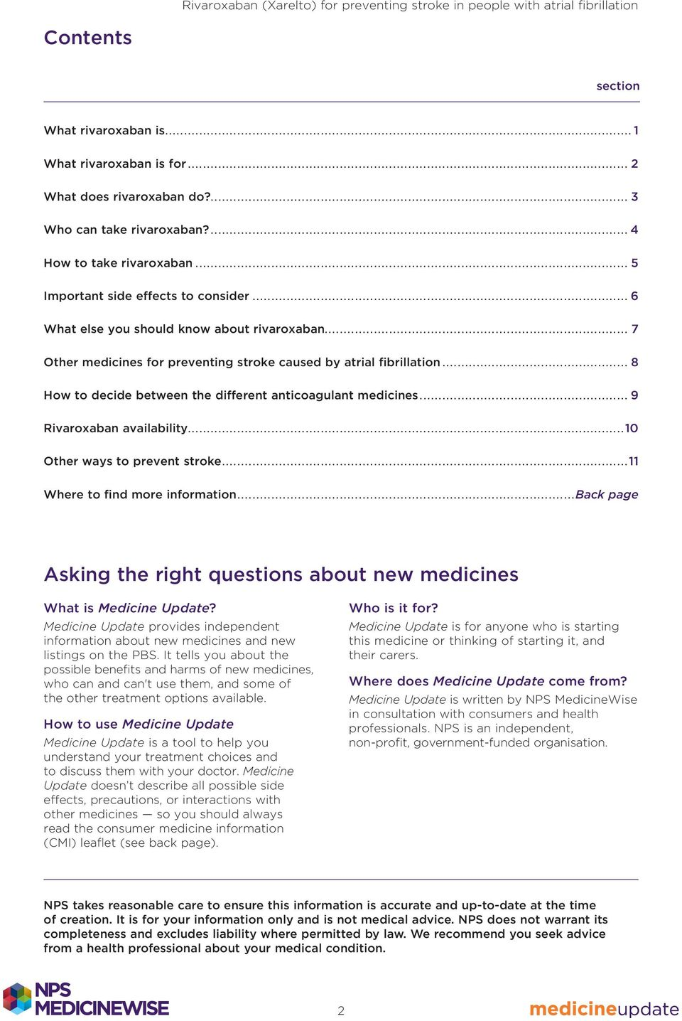 .. 9 Rivaroxaban availability...10 Other ways to prevent stroke...11 Where to find more information...back page Asking the right questions about new medicines What is Medicine Update?