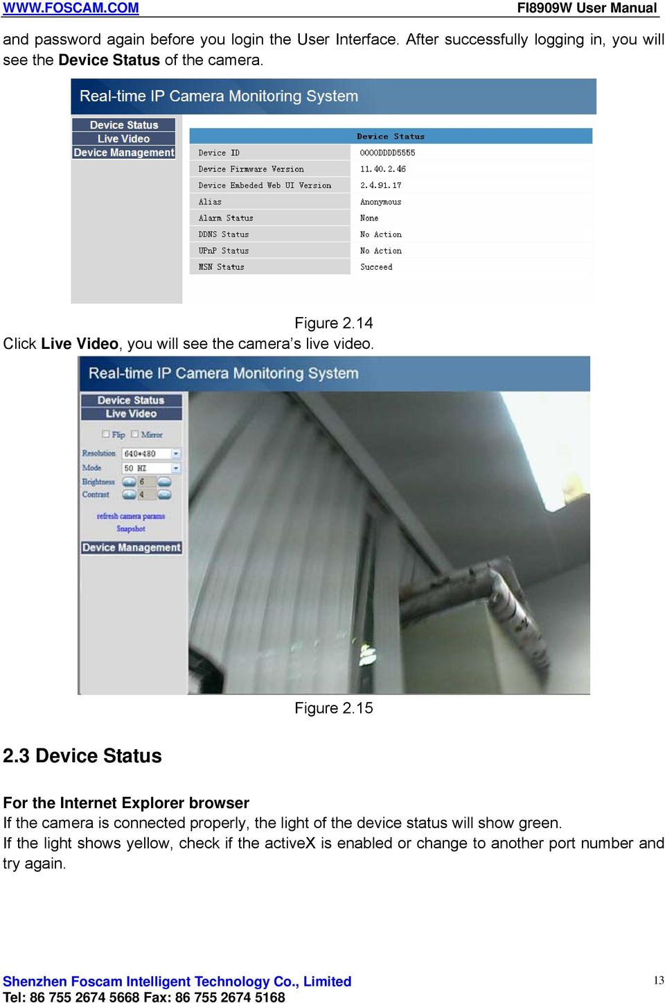 14 Click Live Video, you will see the camera s live video. Figure 2.15 2.