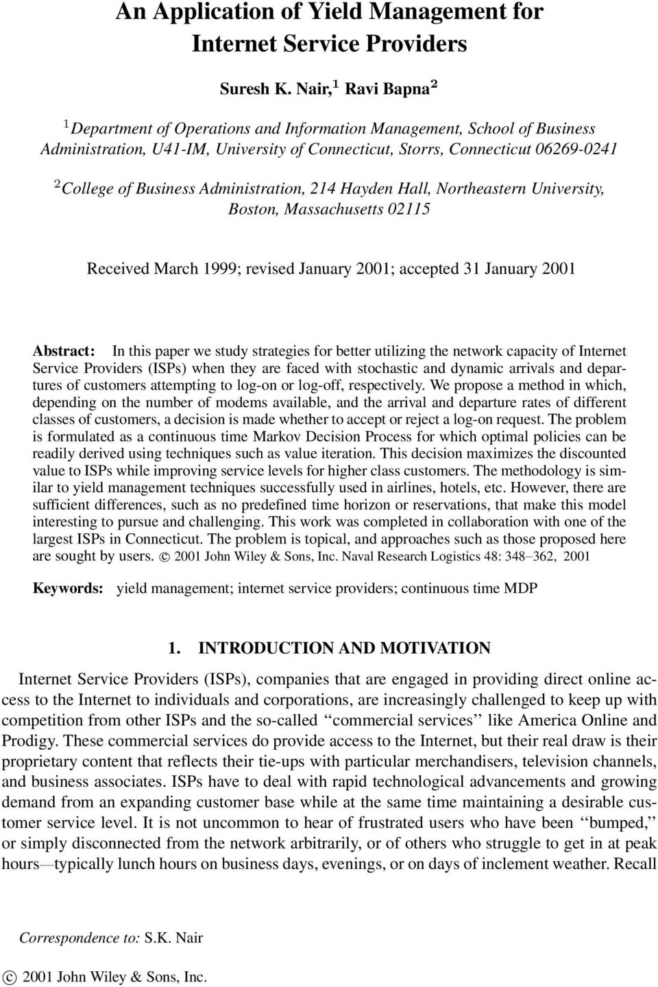 Administration, 214 Hayden Hall, Northeastern University, Boston, Massachusetts 02115 Received March 1999; revised January 2001; accepted 31 January 2001 Abstract: In this paper we study strategies