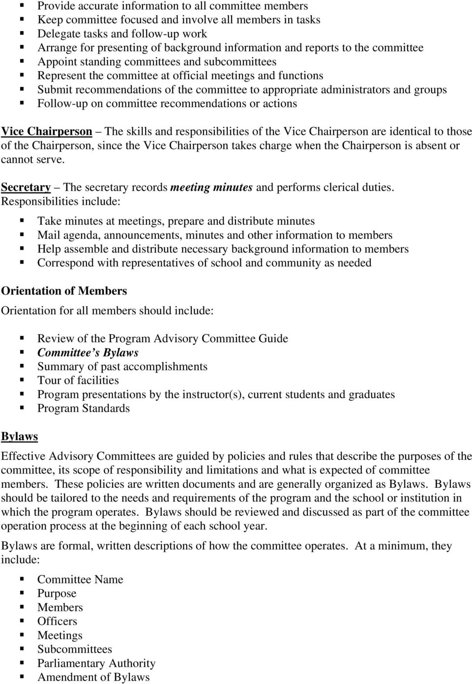 and groups Follow-up on committee recommendations or actions Vice Chairperson The skills and responsibilities of the Vice Chairperson are identical to those of the Chairperson, since the Vice