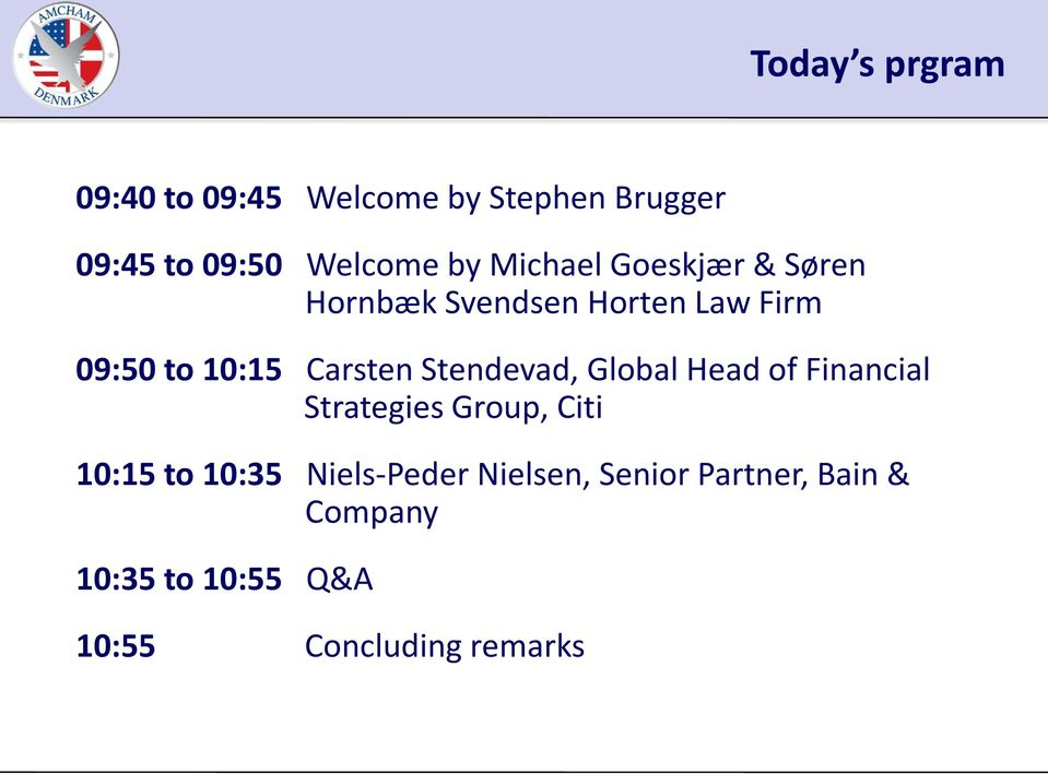 Stendevad, Global Head of Financial Strategies Group, Citi 10:15 to 10:35