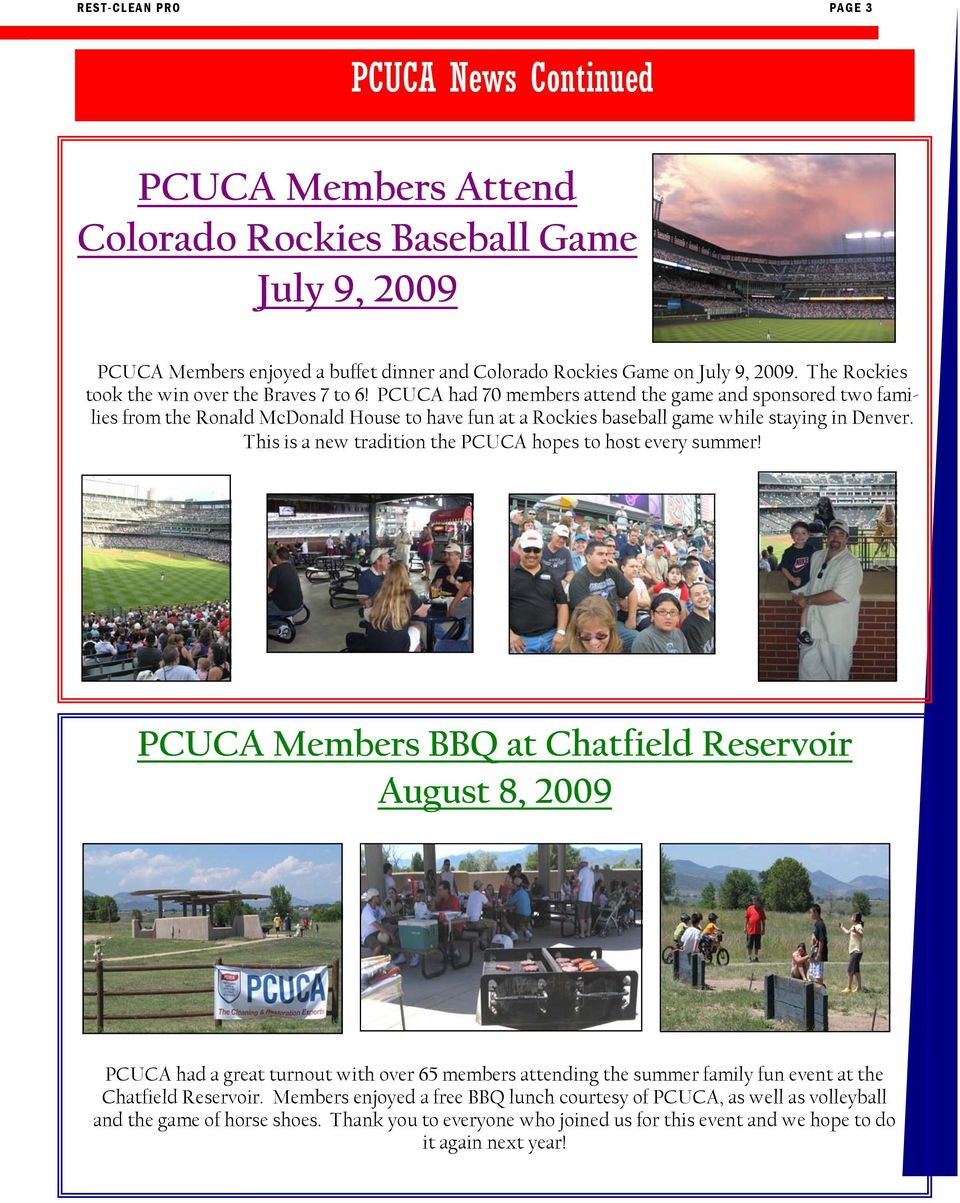 PCUCA had 70 members attend the game and sponsored two families from the Ronald McDonald House to have fun at a Rockies baseball game while staying in Denver.