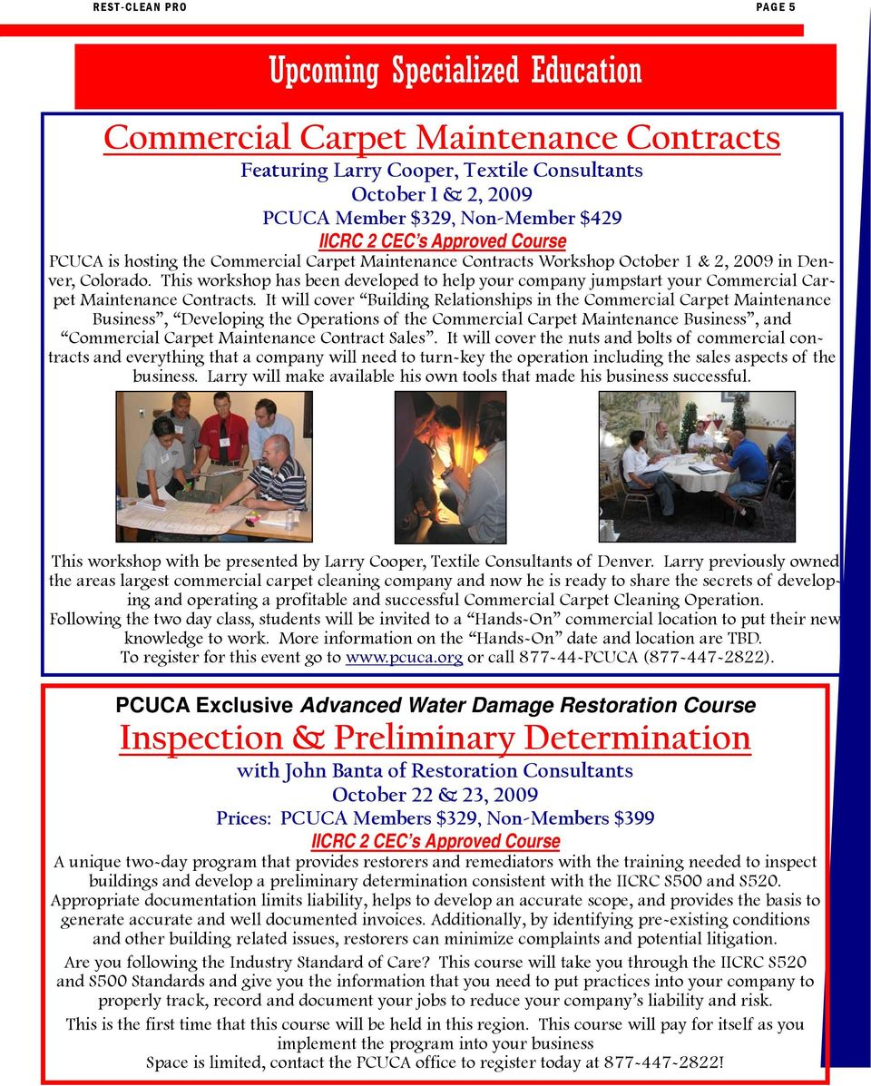 This workshop has been developed to help your company jumpstart your Commercial Carpet Maintenance Contracts.