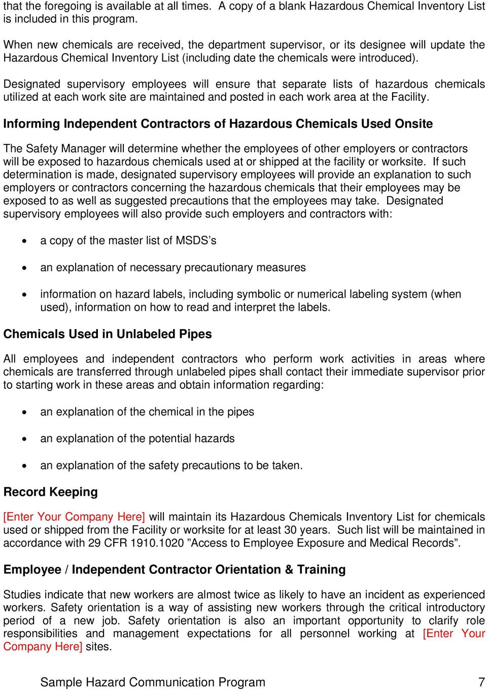Designated supervisory employees will ensure that separate lists of hazardous chemicals utilized at each work site are maintained and posted in each work area at the Facility.