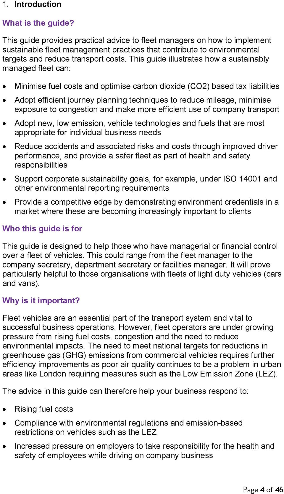 This guide illustrates how a sustainably managed fleet can: Minimise fuel costs and optimise carbon dioxide (CO2) based tax liabilities Adopt efficient journey planning techniques to reduce mileage,