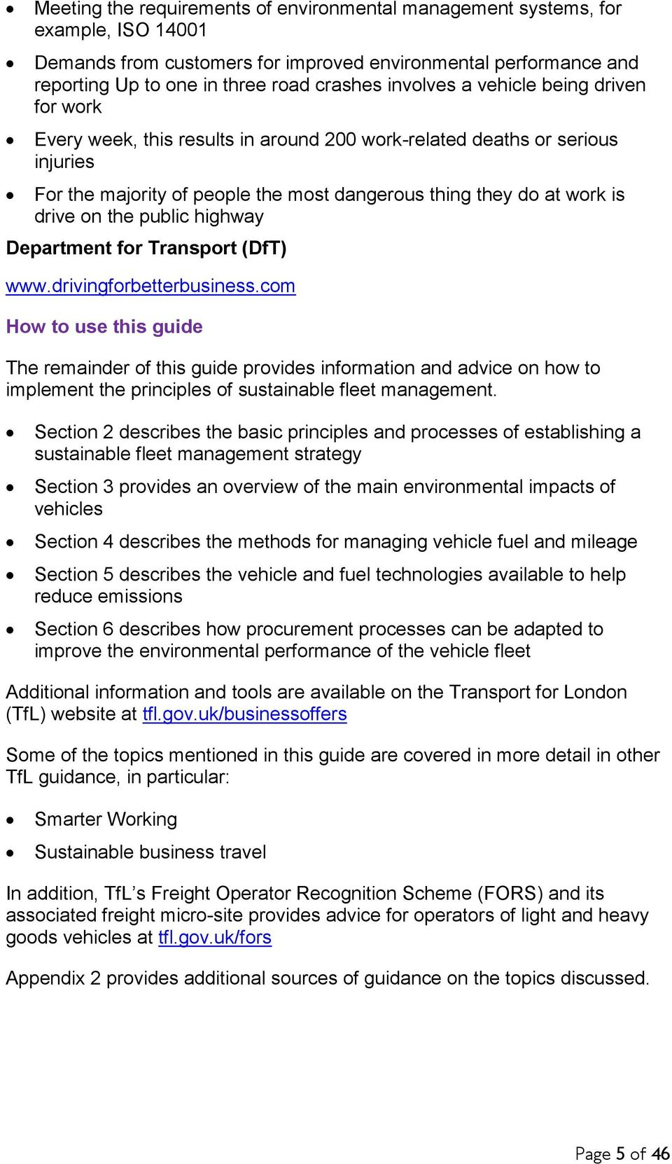 the public highway Department for Transport (DfT) www.drivingforbetterbusiness.