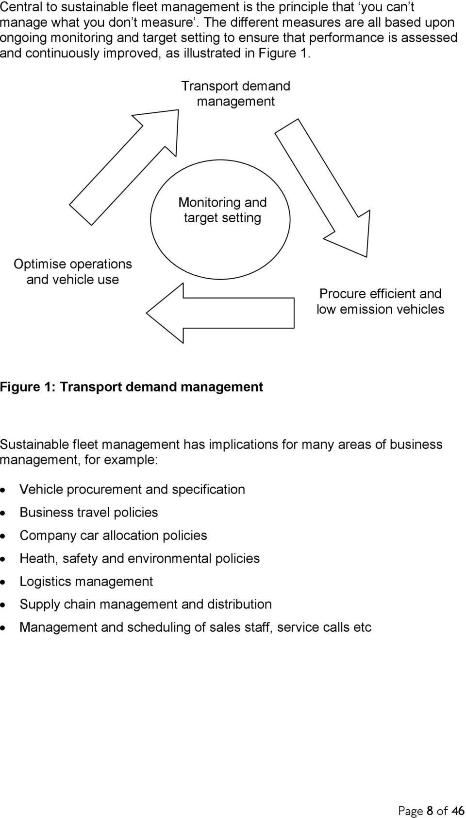 Transport demand management Monitoring and target setting Optimise operations and vehicle use Procure efficient and low emission vehicles Figure 1: Transport demand management Sustainable fleet