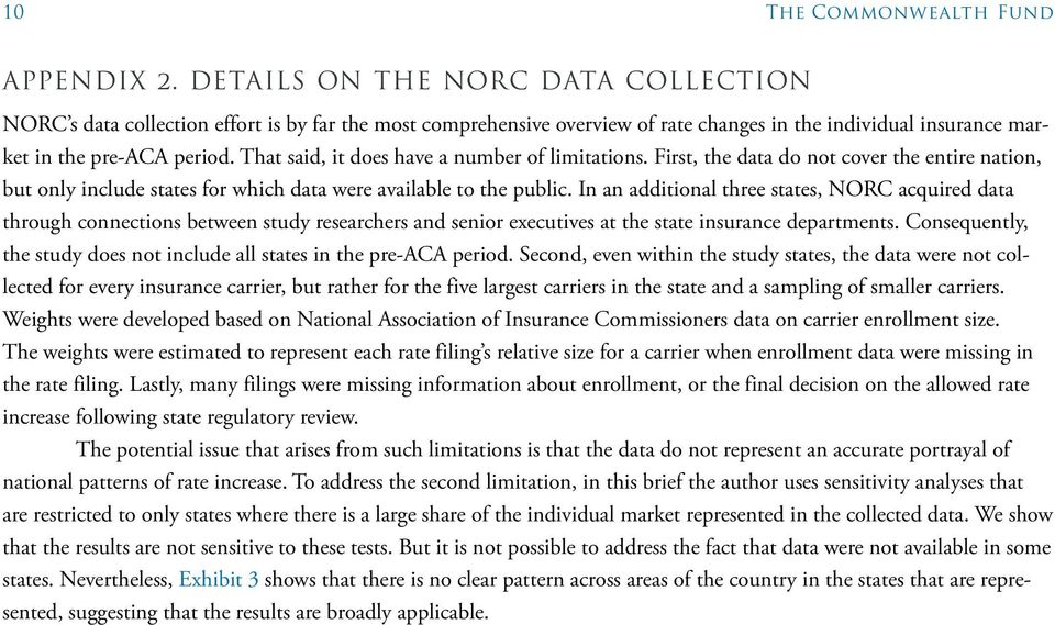 That said, it does have a number of limitations. First, the data do not cover the entire nation, but only include states for which data were available to the public.