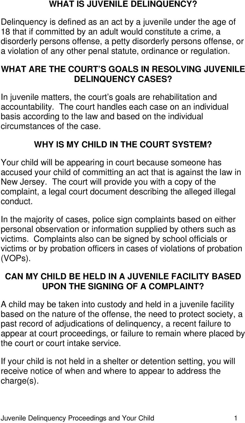 violation of any other penal statute, ordinance or regulation. WHAT ARE THE COURT S GOALS IN RESOLVING JUVENILE DELINQUENCY CASES?