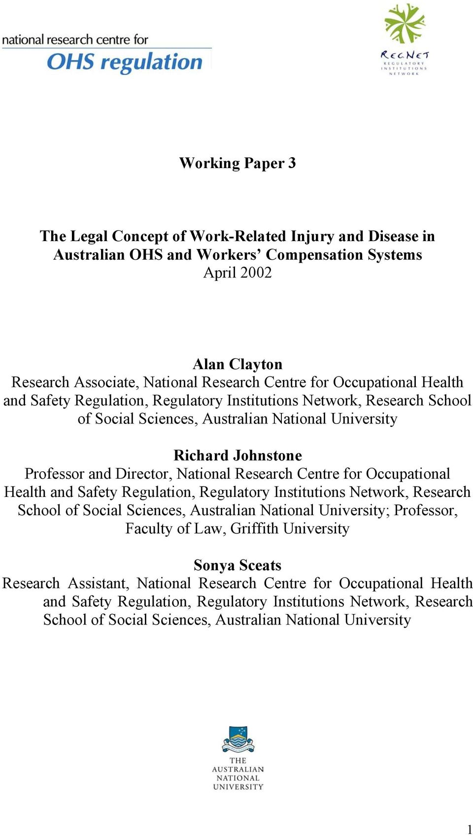 Research Centre for Occupational Health and Safety Regulation, Regulatory Institutions Network, Research School of Social Sciences, Australian National University; Professor, Faculty of Law, Griffith