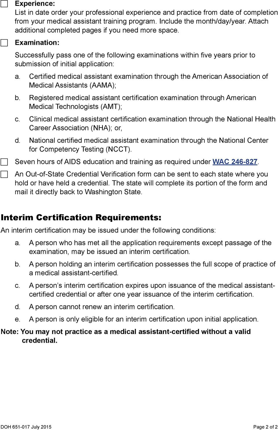 Certified medical assistant examination through the American Association of Medical Assistants (AAMA); b.
