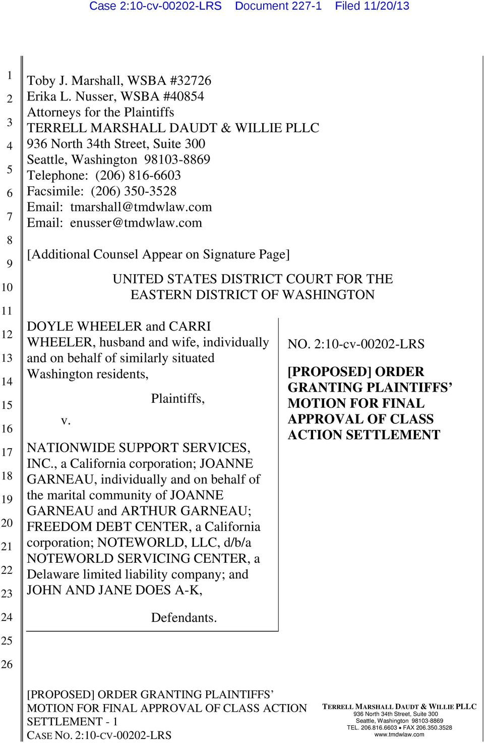 com [Additional Counsel Appear on Signature Page] UNITED STATES DISTRICT COURT FOR THE EASTERN DISTRICT OF WASHINGTON DOYLE WHEELER and CARRI WHEELER, husband and wife, individually and on behalf of
