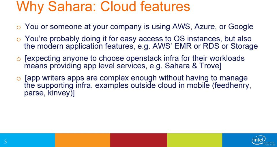 AWS EMR or RDS or Storage o [expecting anyone to choose openstack infra for their workloads means providing app level