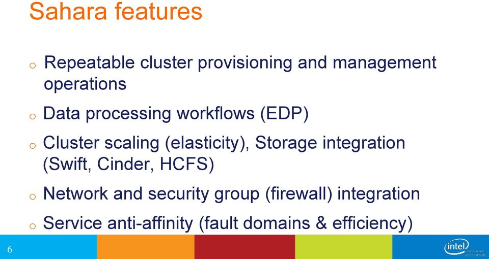 (elasticity), Storage integration (Swift, Cinder, HCFS) o Network and