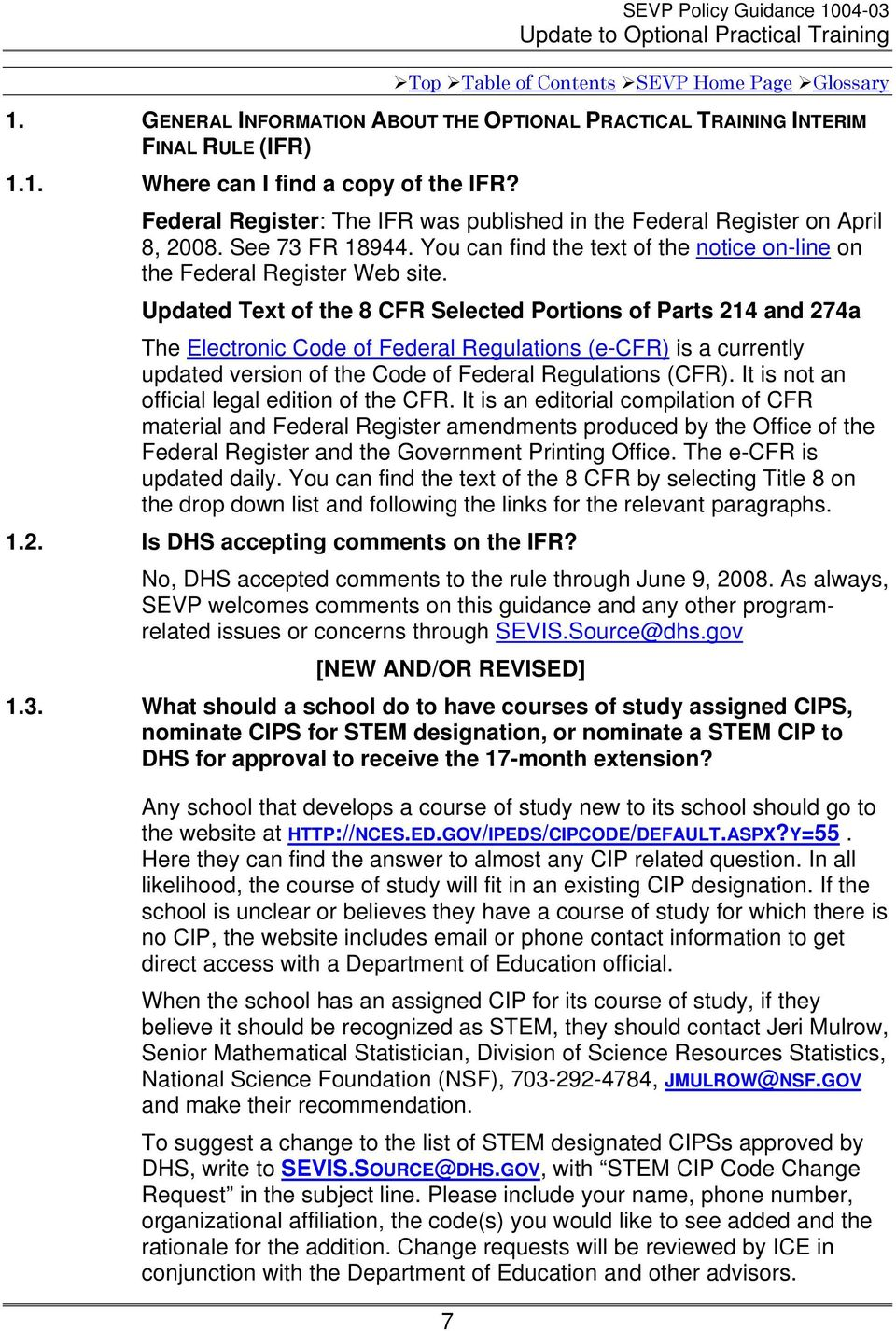 Updated Text of the 8 CFR Selected Portions of Parts 214 and 274a The Electronic Code of Federal Regulations (e-cfr) is a currently updated version of the Code of Federal Regulations (CFR).