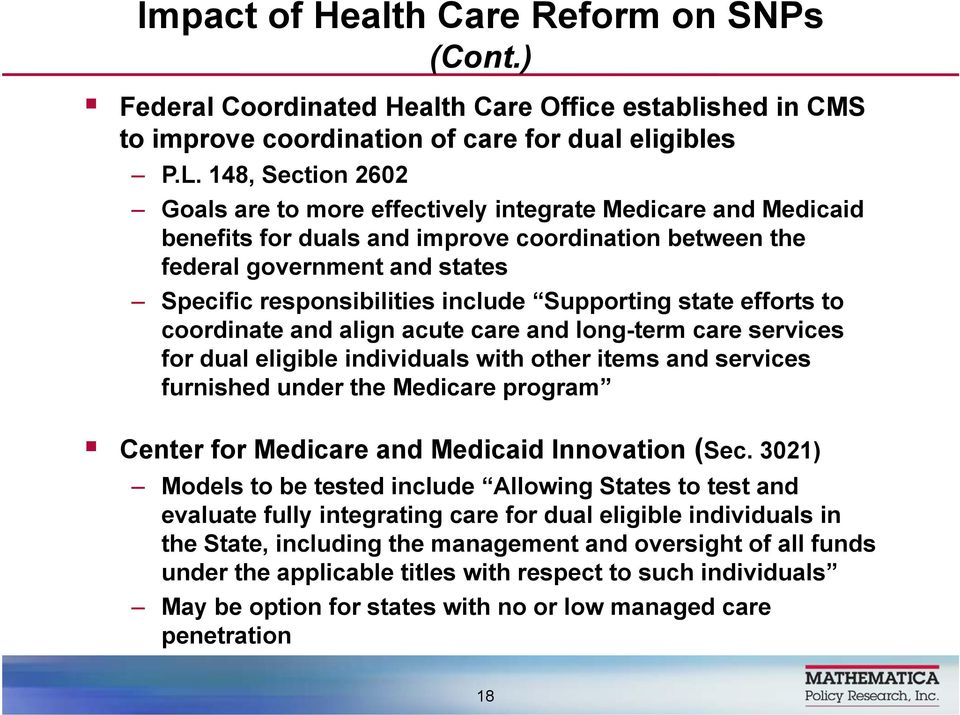 Supporting state efforts to coordinate and align acute care and long-term care services for dual eligible individuals with other items and services furnished under the Medicare program Center for