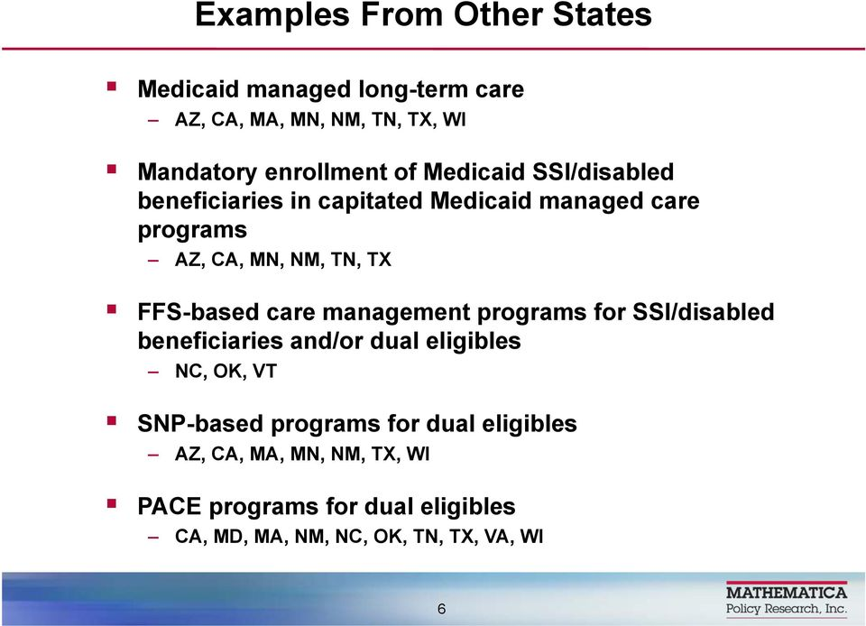 care management programs for SSI/disabled beneficiaries and/or dual eligibles NC, OK, VT SNP-based programs for