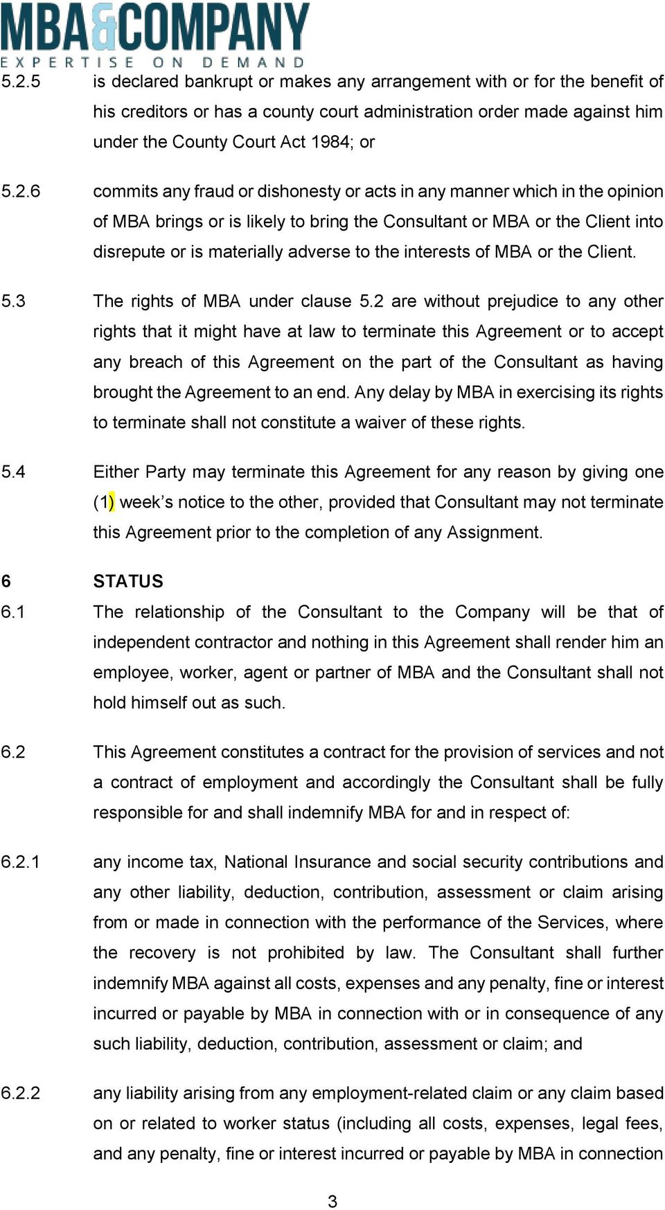 interests of MBA or the Client. 5.3 The rights of MBA under clause 5.