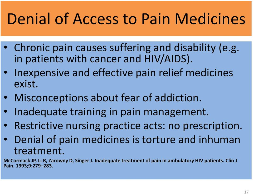 Inadequate training in pain management. Restrictive nursing practice acts: no prescription.