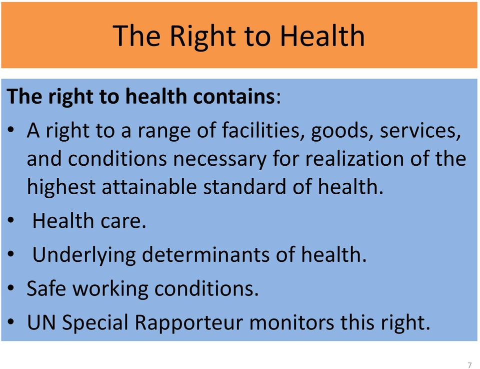 highest attainable standard of health. Health care.