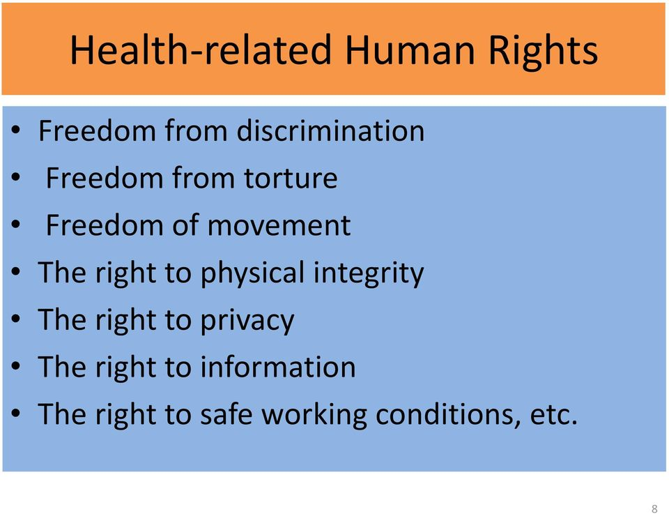 movement The right to physical integrity The right to