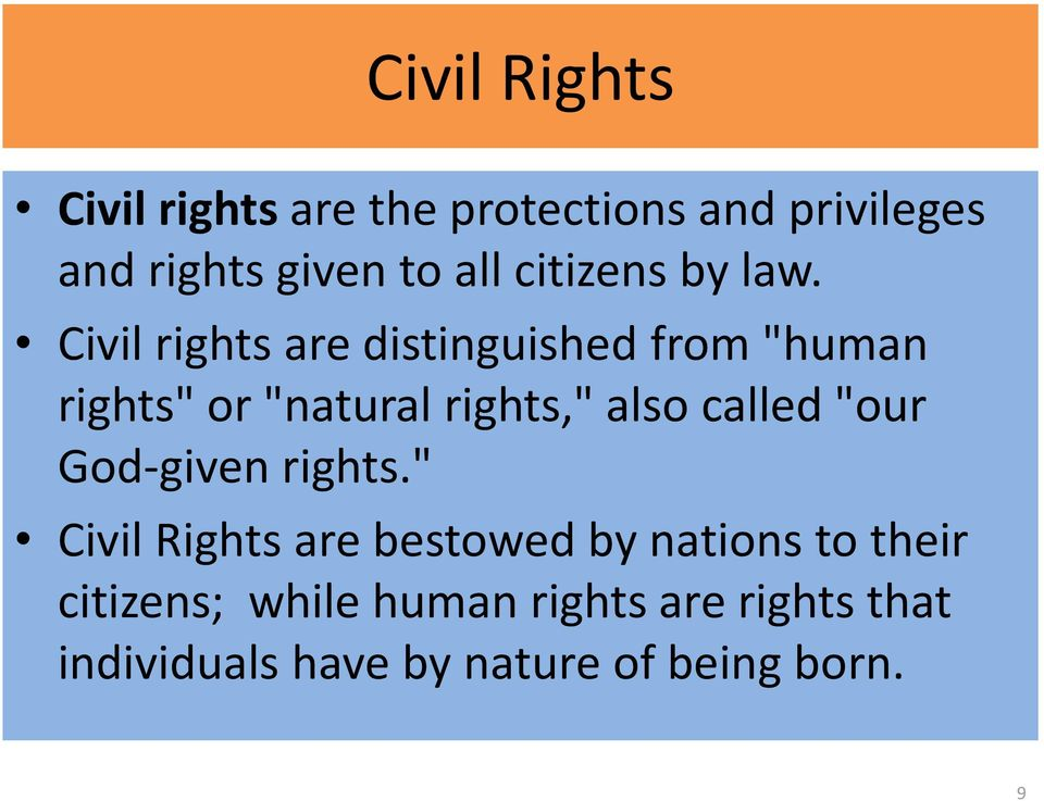 "Civil rights are distinguished from ""human rights"" or ""natural rights,"" also called"