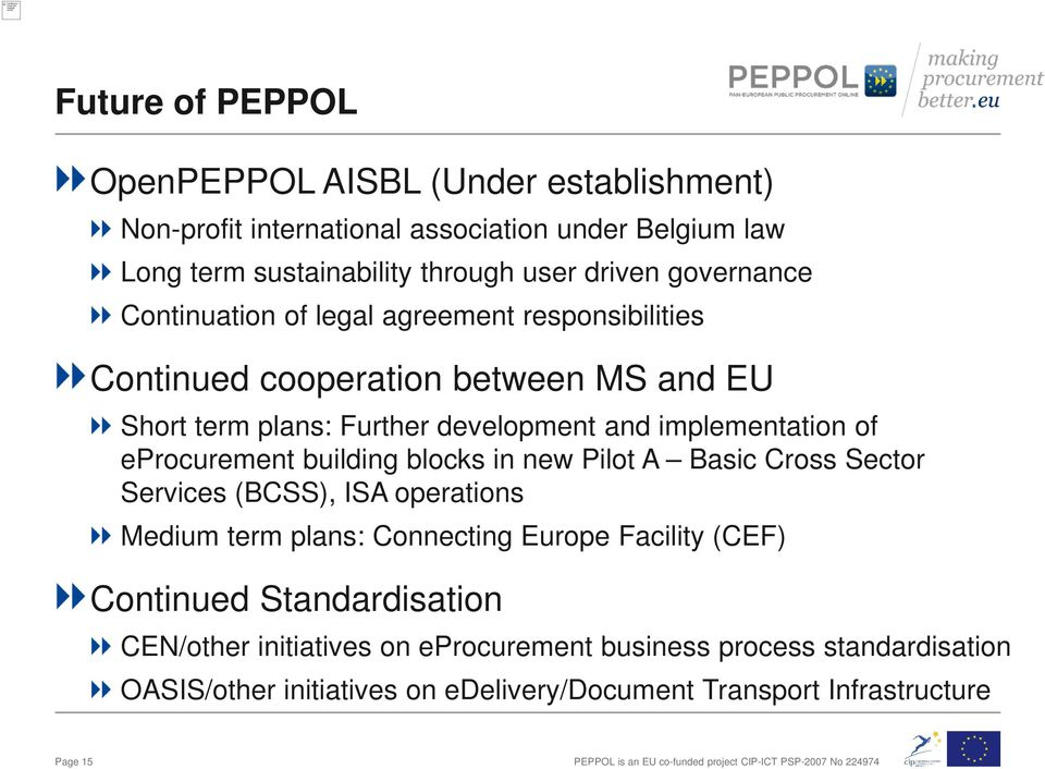 eprocurement building blocks in new Pilot A Basic Cross Sector Services (BCSS), ISA operations Medium term plans: Connecting Europe Facility (CEF) Continued