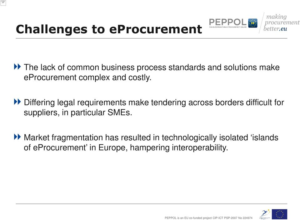 Differing legal requirements make tendering across borders difficult for suppliers, in