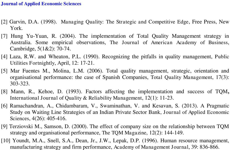 L. (1990). Recognizing the pitfalls in quality management, Public Utilities Fortnightly, April, 12: 17-21. [5] Mar Fuentes M., Molina, L.M. (2006).