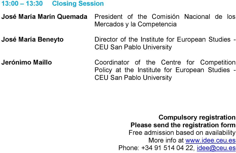 the Centre for Competition Policy at the Institute for European Studies - Compulsory registration Please send the
