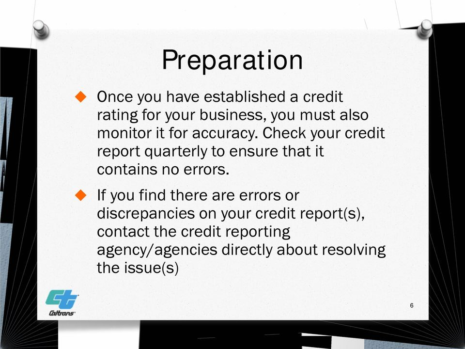 Check your credit report quarterly to ensure that it contains no errors.