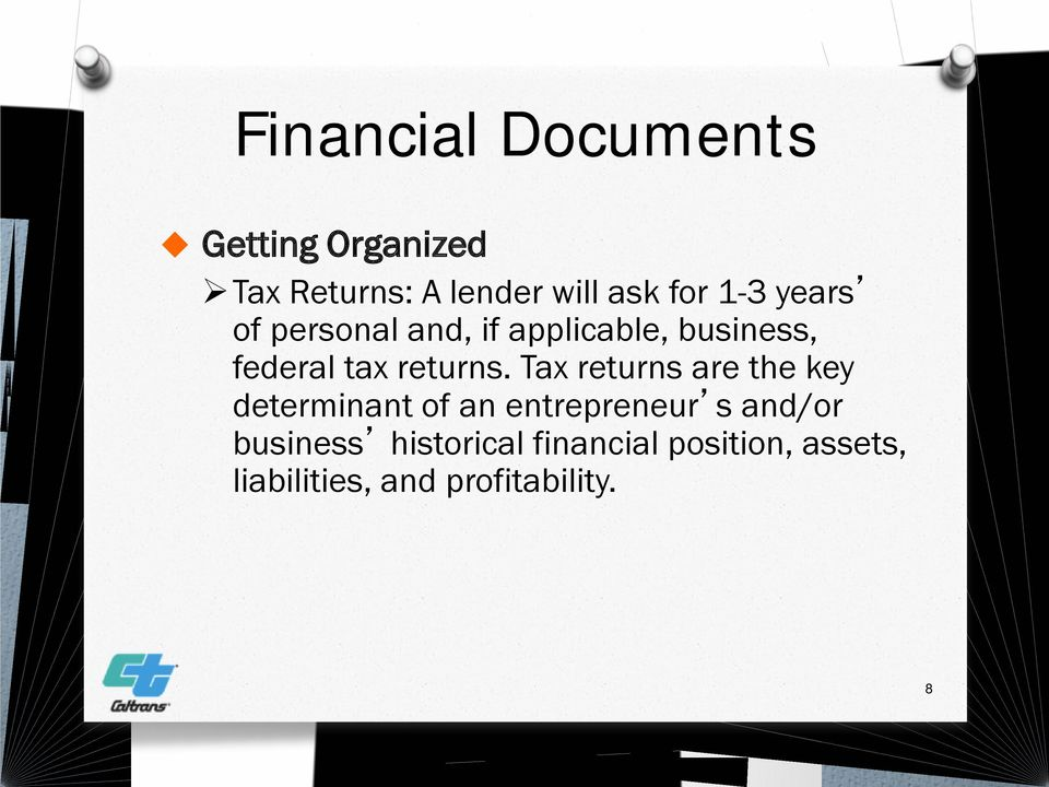 Tax returns are the key determinant of an entrepreneur s and/or business