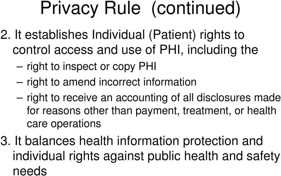 inspect or copy PHI right to amend incorrect information right to receive an accounting of all