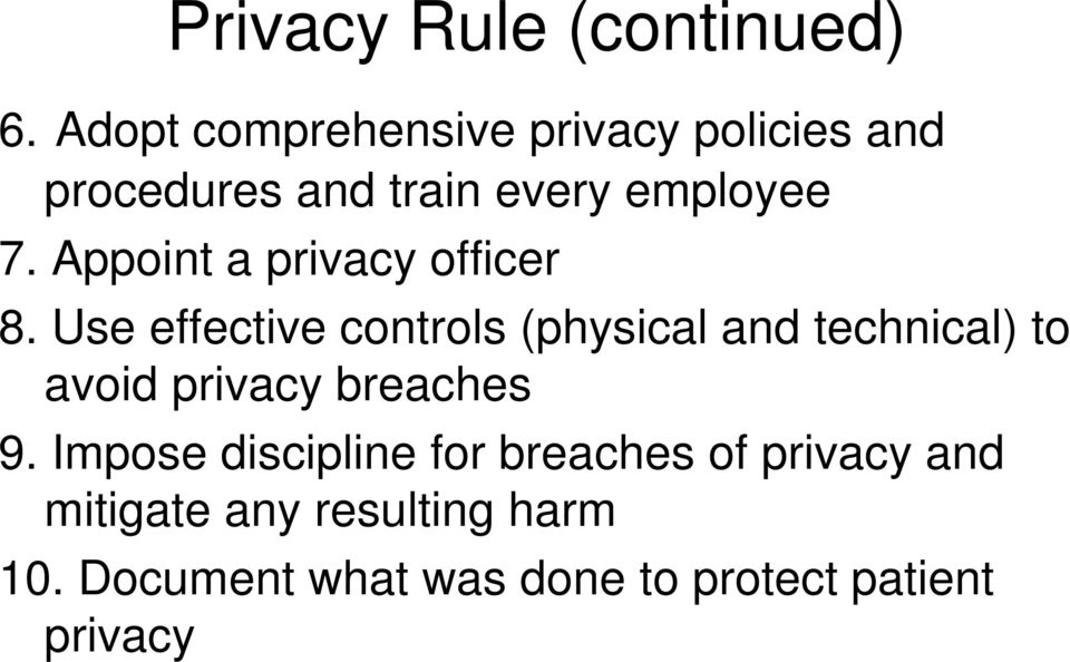 Appoint a privacy officer 8.
