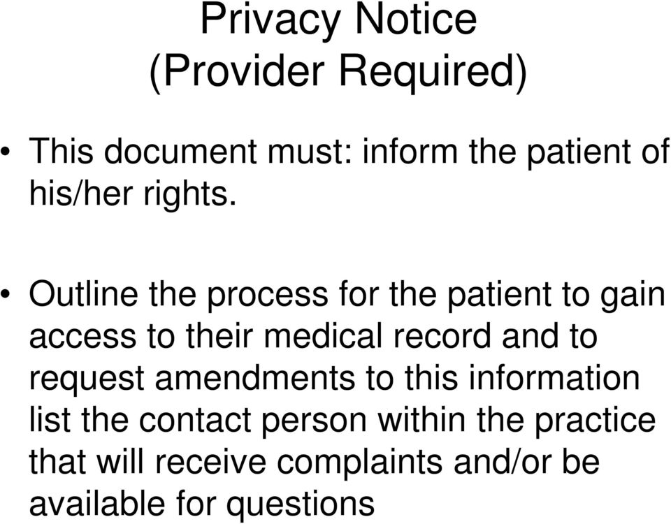 Outline the process for the patient to gain access to their medical record and