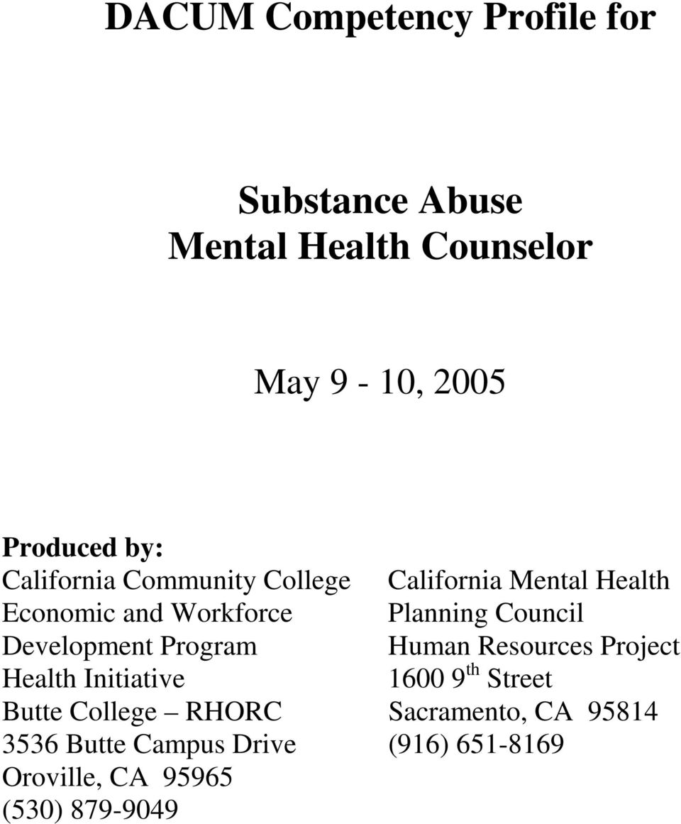 Butte College RHORC 3536 Butte Campus Drive Oroville, CA 95965 (530) 879-9049 California Mental