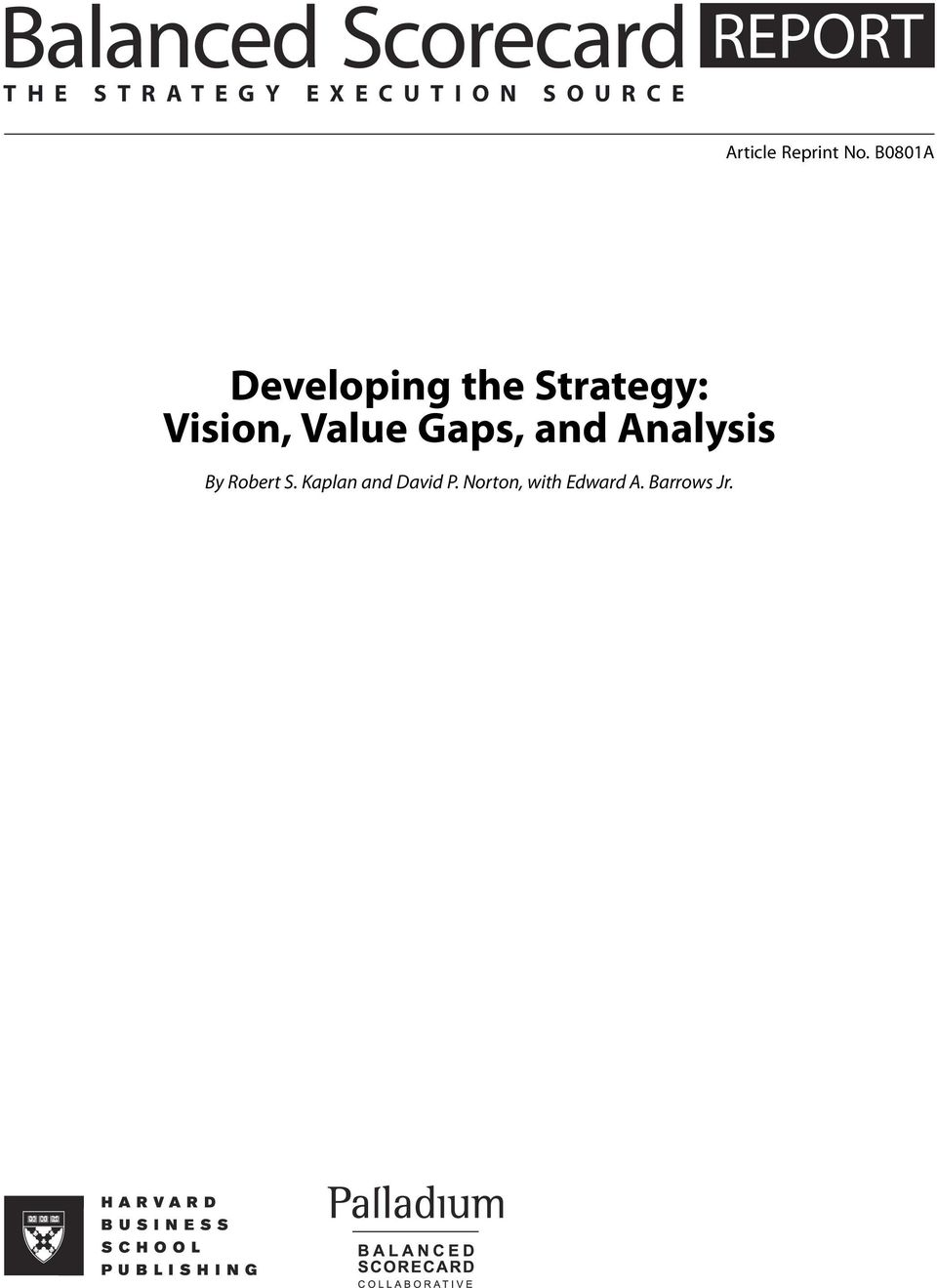 B0801A Developing the Strategy: Vision, Value
